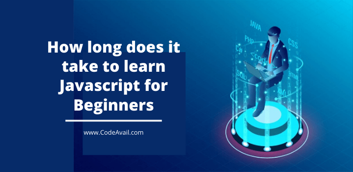 How long does it take to learn Javascript for Beginners