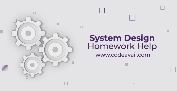 System Design Homework Help